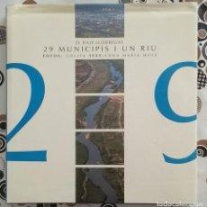 Libros de segunda mano: 29 MUNICIPIS I UN RIU.EL BAIX LLOBREGAT.ANNA MARIA MOIX. FOTOS COLITA.30CM.A COLOR. MOLT BON ESTAT. Lote 166634114