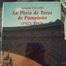 Libros de segunda mano: LA PLAZA DE TOROS DE PAMPLONA (1992-1997). FERNANDO PEREZ OLLO.. Lote 166642064