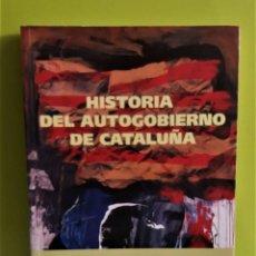 Libros de segunda mano: HISTORIA DEL AUTOGOBIERNO DE CATALUÑA - RODÓ I RODÀ, JORDI.TORRAS I SERRA / GENERALITAT DE CATALUNYA. Lote 166655254
