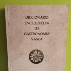 Libros de segunda mano: DICCIONARIO ENCICLOPEDIA DE GASTRONOMIA VASCA- COFRADIA VASCA DE GASTRONOMIA. Lote 166656874