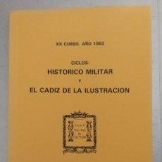 Libros de segunda mano: CICLO HISTORICO MILITAR Y EL CÁDIZ DE LA ILUSTRACIÓN. 1982. AULA MILITAR DE CULTURA. HISTORIA.. Lote 166668220