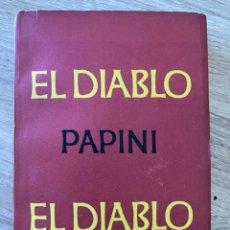 Libros de segunda mano: EL DIABLO. GIOVANNI PAPINI. EMECÉ EDITORES. 4ª EDICION. BUENOS AIRES, 1954. LIBRO INTONSO.. Lote 166681846