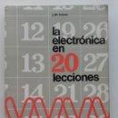 Libros de segunda mano: LA ELECTRONICA EN 20 LECCIONES - J. DE IVANA - ED. MARCOMBO - 1974 - ELECTRICIDAD. Lote 166715198