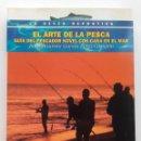 Libros de segunda mano: EL ARTE DE LA PESCA - GUIA DE PESCADOR NOVEL CON CAÑA EN EL MAR - TIKAL - LA PESCA DEPORTIVA. Lote 166719066