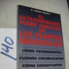 Libros de segunda mano: EL EXTRAORDINARIO PODER CURATIVO DE LAS PLANTAS MEDICINALES. Lote 166722590