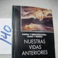 Libros de segunda mano: NUESTRAS VIDAS ANTERIORES. Lote 166723558