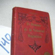 Libros de segunda mano: EL DOMINIO DE LA VOLUNTAD MAGNETICA. Lote 166725726