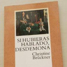 Libros de segunda mano: SI HUBIERAS HABLADO, DESDÉMONA - CHRISTINE BRÜCKNER. Lote 166774150