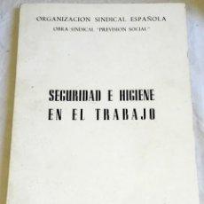 Libros de segunda mano: SEGURIDAD E HIGIENE EN EL TRABAJO - ORGANIZACIÓN SINDICAL ESPAÑOLA 1967. Lote 166776266