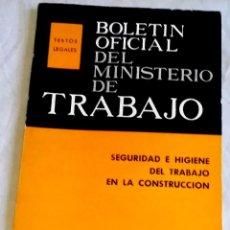 Libros de segunda mano: SEGURIDAD E HIGIENE DEL TRABAJO EN LA CONSTRUCCIÓN - BOLETÍN OFICIAL MINISTERIO TRABAJO 1966. Lote 166788242