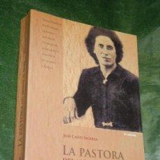 Libros de segunda mano: LA PASTORA. DEL MONTE AL MITO, DE JOSE CALVO SEGARRA - 2010 (MAQUIS-GUERRA CIVIL) DEDICATORIA AUTOR. Lote 166788894