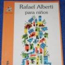 Libros de segunda mano: RAFEL ALBERTI PARA NIÑOS - EDICIONES DE LA TORRE (2002). Lote 166791542