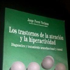 Libros de segunda mano: LOS TRASTORNOS DE LA ATENCIÓN Y LA HIPERACTIVIDAD, DIAGNÓSTICO Y Y CASUAL - FERRÉ VECIANA, JORGE.. Lote 166791622