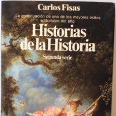 Libros de segunda mano: HISTORIAS DE LA HISTORIA. CARLOS FISAS. PLANETA. 1986. Lote 166802173
