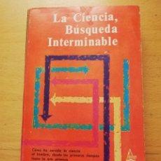 Livres d'occasion: LA CIENCIA, BÚSQUEDA INTERMINABLE (WILLIAM C. VERGARA) EDITORIAL DIANA. Lote 166803574