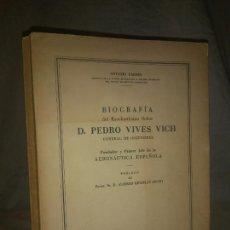 Libros de segunda mano: BIOGRAFIA DE D.PEDRO VIVES VICH.FUNDADOR AERONAUTICA ESPAÑOLA - AÑO 1955 - CARNER.. Lote 166809538