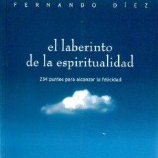 Libros de segunda mano: FERNANDO DIEZ : EL LABERINTO DE LA ESPIRITUALIDAD (DÉDALO, 2006). Lote 166813722