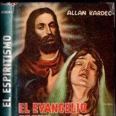 Libros de segunda mano: ALLAN KARDEC : EL EVANGELIO SEGÚN EL ESPIRITISMO (DIANA, MÉXICO, 1957). Lote 166819778