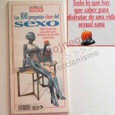 Libros de segunda mano: LAS 100 PREGUNTAS CLAVE DEL SEXO - LIBRO MUY INTERESANTE SEXUALIDAD CIENCIAS VIDA SEXUAL SANA SALUD. Lote 166820430