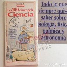 Libros de segunda mano: LAS 100 CLAVES DE LA CIENCIA - LIBRO MUY INTERESANTE CIENCIAS - FÍSICA QUÍMICA BIOLOGÍA ASTRONOMÍA. Lote 166824874