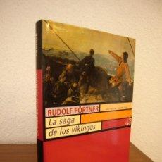 Libros de segunda mano: RUDOLF PÖRTNER: LA SAGA DE LOS VIKINGOS (JUVENTUD, 1990) PERFECTO. Lote 166825690