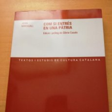 Libros de segunda mano: COM SI ENTRÉS EN UNA PÀTRIA (JOAN MARAGALL) PUBLICACIONS DE L'ABADIA DE MONTSERRAT. Lote 166838838