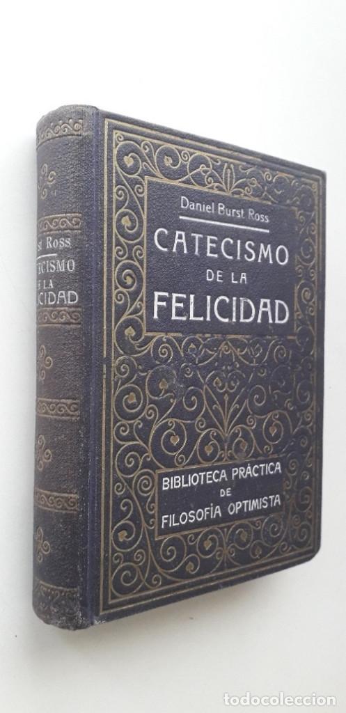 Libros de segunda mano: CATECISMO DE LA FELICIDAD - DANIEL BURST ROSS - Foto 2 - 166844762