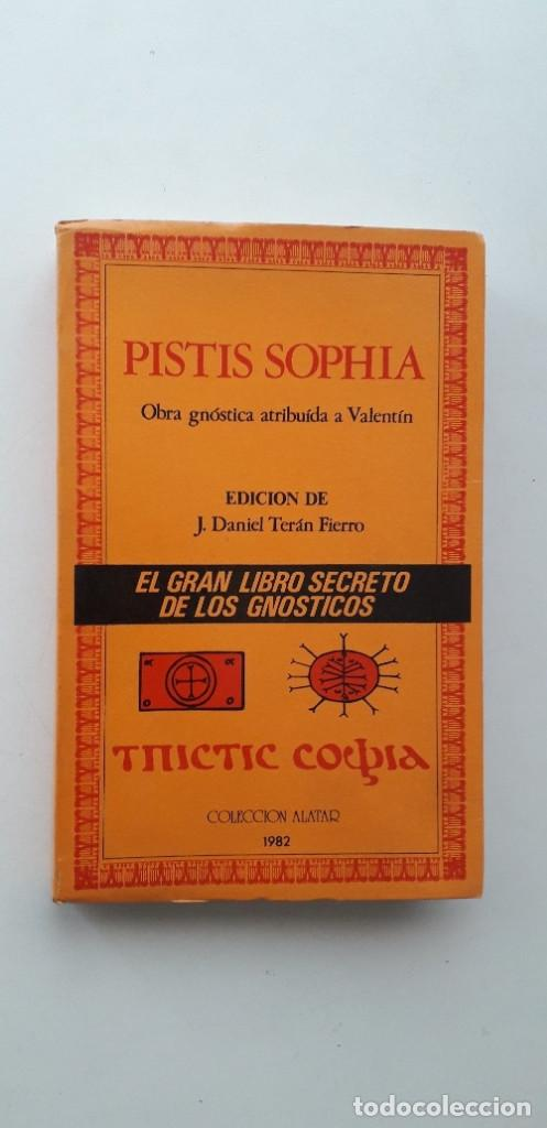 PISTIS SOPHIA, EL GRAN LIBRO SECRETO DE LOS GNOSTICOS - OBRA ATRIBUIDA A VALENTIN (Libros de Segunda Mano - Parapsicología y Esoterismo - Otros)