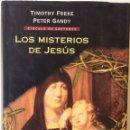 Libros de segunda mano: LOS MISTERIOS DE JESÚS. TIMOTHY FREKE PETER GANDY. CIRCULO DE LECTORES. 2004. Lote 166847585