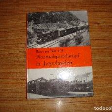 Libros de segunda mano: (TC-202/19) LIBRO TEMA TRENES FERROCARRILES BAHN IM BILD 104 NORMALSPURDAMPF IN JOGOSLAWIEN. Lote 166854454