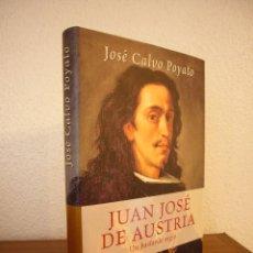 Libri di seconda mano: JOSÉ CALVO POYATO: JUAN JOSÉ DE AUSTRIA. UN BASTARDO REGIO (PLAZA & JANÉS, 2002) TAPA DURA. PERFECTO. Lote 263906505