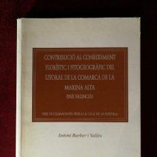 Libros de segunda mano: ALICANTE - CONTRIBUCIO AL CONEIXEMENT FLORISTIC I FITOGEOGRAFIC DEL LITORAL DE LA MARINA ALTA - 1999. Lote 166886156