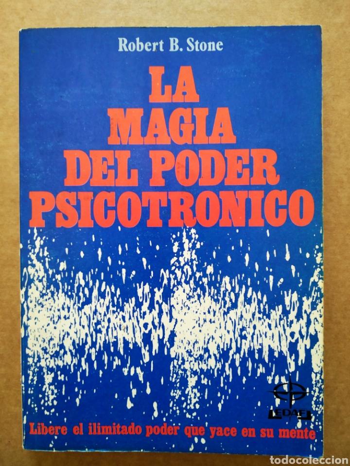LA MAGIA DEL PODER PSICOTRÓNICO, POR ROBERT B. STONE (EDAF, 1990). COLECCIÓN NUEVOS TEMAS. (Libros de Segunda Mano - Parapsicología y Esoterismo - Otros)