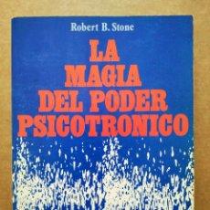 Libros de segunda mano: LA MAGIA DEL PODER PSICOTRÓNICO, POR ROBERT B. STONE (EDAF, 1990). COLECCIÓN NUEVOS TEMAS.. Lote 166887296