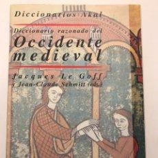 Libros de segunda mano: DICCIONARIO RAZONADO DEL OCCIDENTE MEDIEVAL. JACQUES LE GOFF, JEAN-CLAUDE SCHMITT ED. AKAL 2003. Lote 166889134