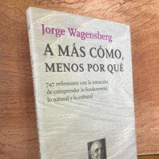 Libros de segunda mano: A MAS COMO, MENOS POR QUE - JORGE WAGENSBERG - METATEMAS - NUEVO. Lote 166900324