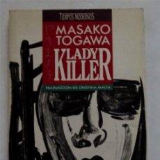 Libros de segunda mano: LADY KILLER – MASAKO TOGAWA. Lote 166904416