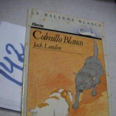 Libros de segunda mano: COLMILLO BLANCO - ENVIO INCLUIDO A ESPAÑA. Lote 166904812