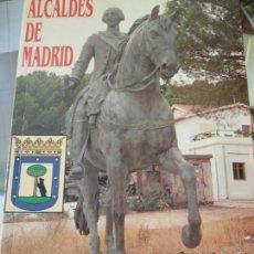 Libros de segunda mano: ALCALDES DE MADRID - LOPEZARIAS, GERMÁN. Lote 166929692