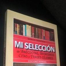 Libros de segunda mano: MANUEL BARATECH, MI SELECCION DE ANECDOTAS AFORISMOS CITAS Y FRASES CELEBRES, ED RONDAS. Lote 166932160