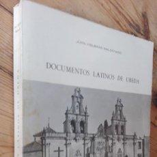 Libros de segunda mano: DOCUMENTOS LATINOS DE UBEDA JUAN HIGUERAS MALDONADO INSTITUTO DE ESTUDIOS GIENENSES,1975.. Lote 166935676