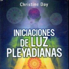 Libros de segunda mano: CHRISTINE DAY : INICIACIONES DE LUZ PLEYADIANAS (OBELISCO, 2011). Lote 166940028