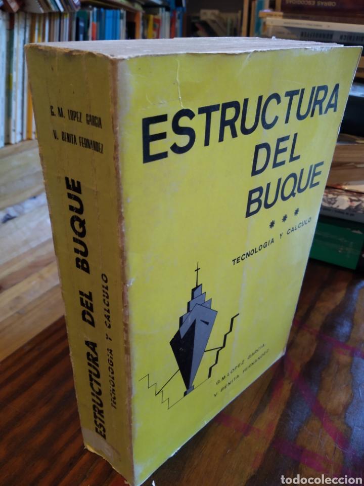 ESTRUCTURA DEL BUQUE. TECNOLOGÍA Y CÁLCULO. G. M. LOPEZ GARCÍA. V. BENITA FERNÁNDEZ (Libros de Segunda Mano - Ciencias, Manuales y Oficios - Otros)
