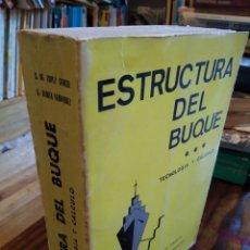 Libros de segunda mano: ESTRUCTURA DEL BUQUE. TECNOLOGÍA Y CÁLCULO. G. M. LOPEZ GARCÍA. V. BENITA FERNÁNDEZ. Lote 166940370