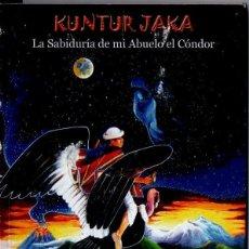 Libros de segunda mano: SAIRY LLIGALO : KUNTUR JAKA - LA SABIDURÍA DE MI ABUELO EL CÓNDOR (ABYA YALA, QUITO, 2010). Lote 166940576