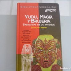 Libros de segunda mano: VUDU, MAGIA Y BRUJERÍA. SABIDURÍAS DE LO INVISIBLE - GERSI, DOUCHAN. Lote 166951828