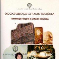 Libros de segunda mano: DICCIONARIO DE LA RADIO ESPAÑOLA. TERMINOLOGÍA Y JERGA DE LA PROFESIÓN RADIOFÓNICA. Lote 166981068