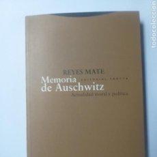 Libros de segunda mano: MEMORIA DE AUSCHWITZ . REYES MATE . ACTUALIDAD MORAL Y POLÍTICA . . PENSAMIENTO. Lote 166951405