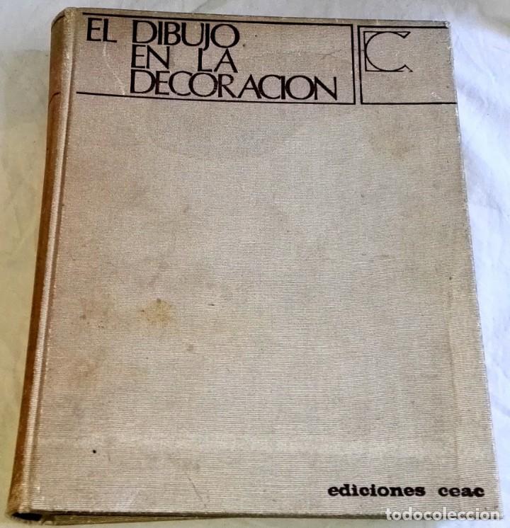 EL DIBUJO EN LA DECORACIÓN - EDICIONES CEAC 1969 (Libros de Segunda Mano - Ciencias, Manuales y Oficios - Otros)