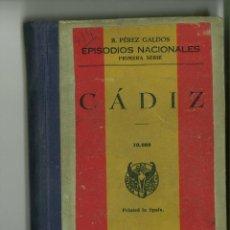 Libros de segunda mano: CÁDIZ. EPISODIOS NACIONALES. B. PÉREZ GALDÓS. Lote 167004220